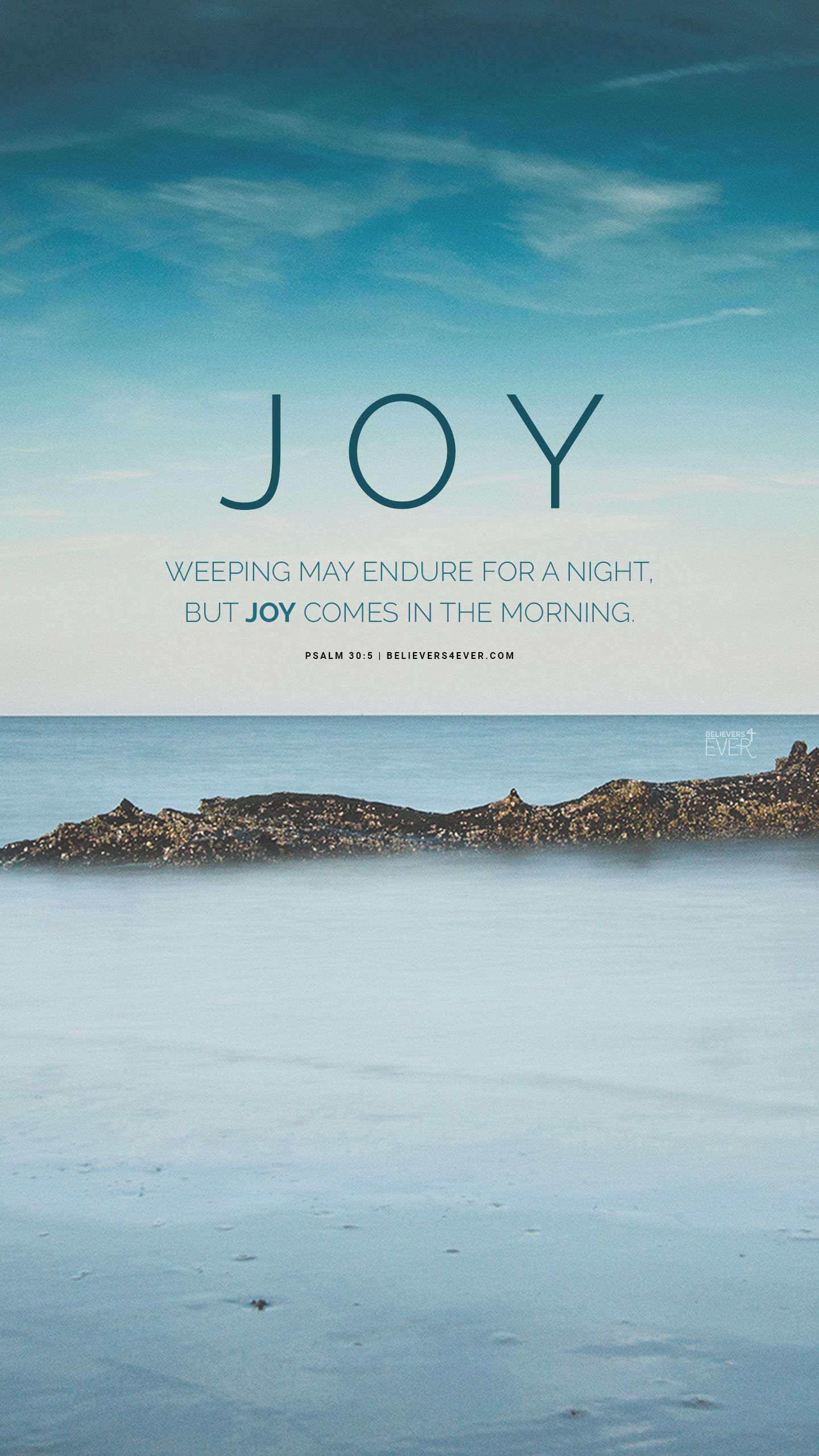 Joy comes in the morning Faith in Action Iphone wallpaper 1440x2561