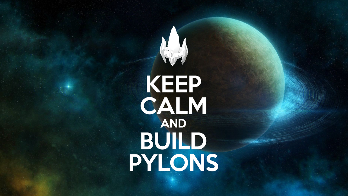 Keep Calm and Build Pylons 1191x670