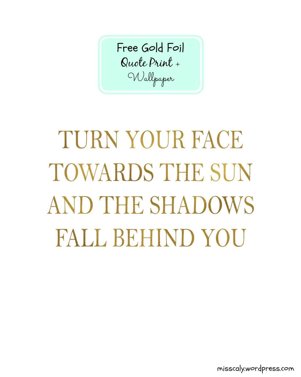 Gold Foil Quote Print Wallpaper Miss Caly 960x1200