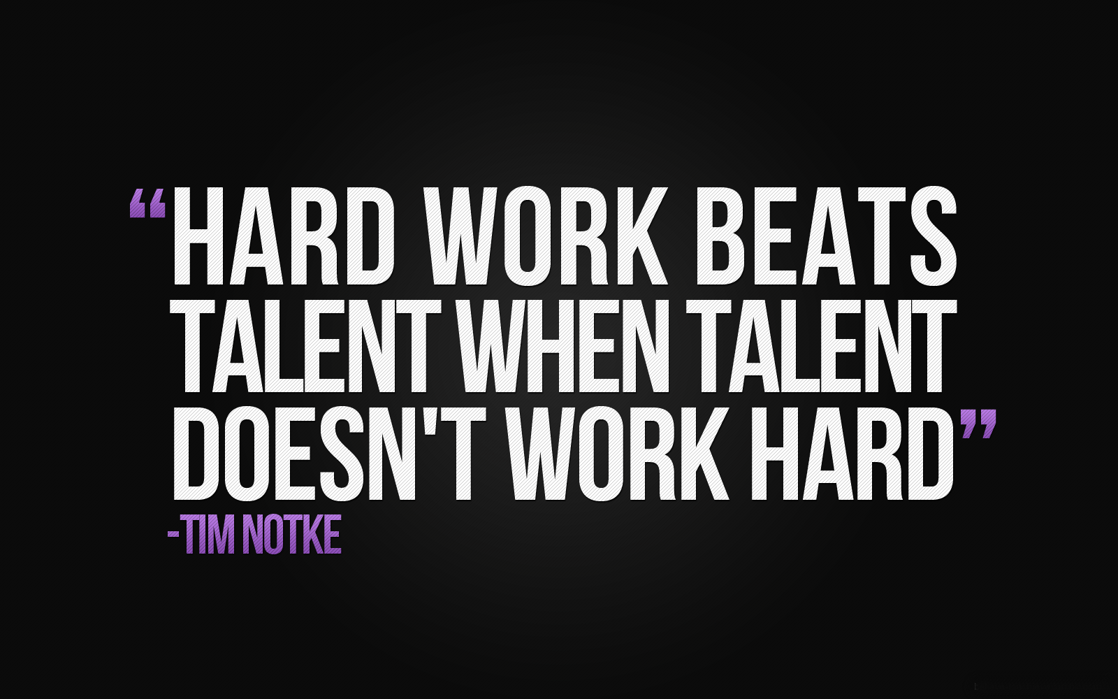 Hard work beats talent when talent doesnt work 1600x1000