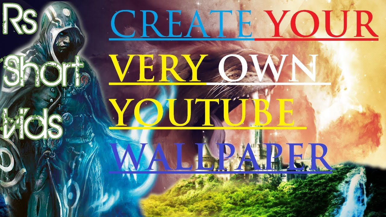make a wallpaper for youtube wallpapersafari