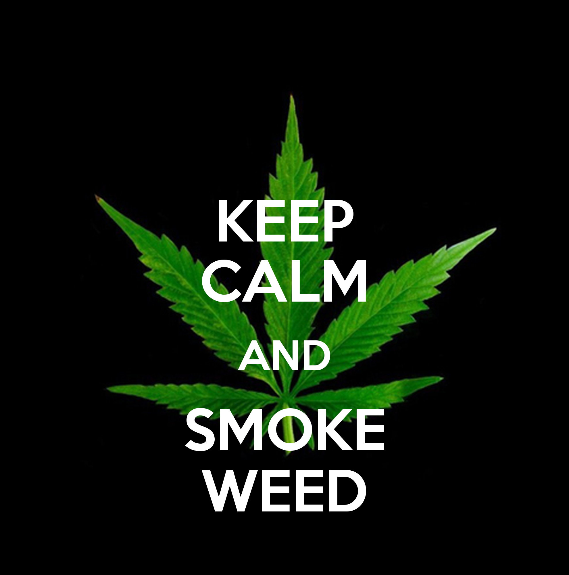 KEEP CALM AND SMOKE WEED   KEEP CALM AND CARRY ON Image Generator 1980x2000