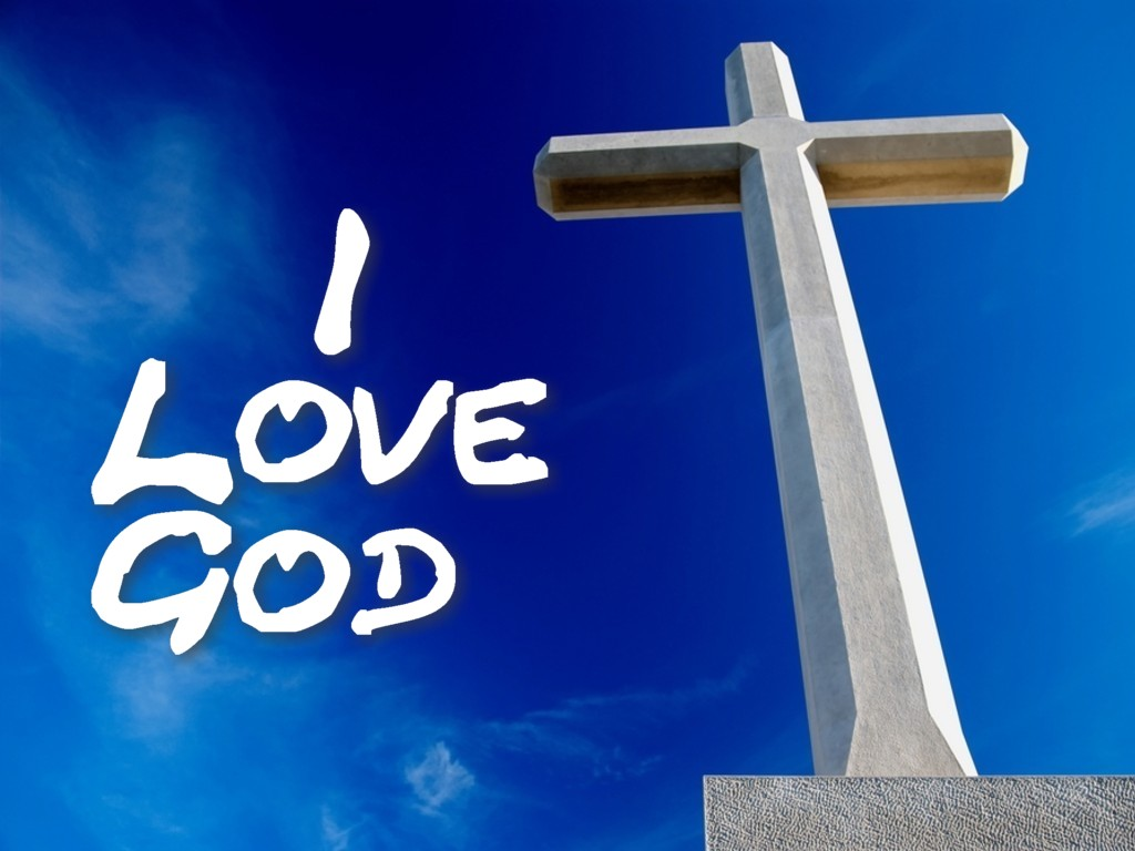 Graphic I Love God Wallpaper   Christian Wallpapers and Backgrounds 1024x768