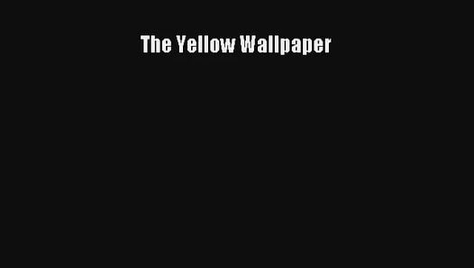 librivox the yellow wallpaper - photo #7