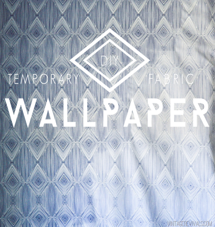DIY Temporary Fabric Wallpaper 2 Ways vintagerevivals 715x756