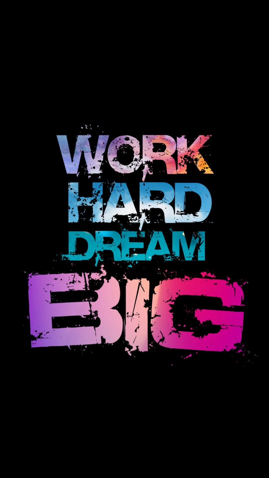 Dream Big Work Hard Wallpapers   Top Dream Big Work Hard 1080x1920