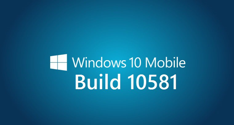 Windows 10 Mobile Build 10581 j est disponvel 760x405