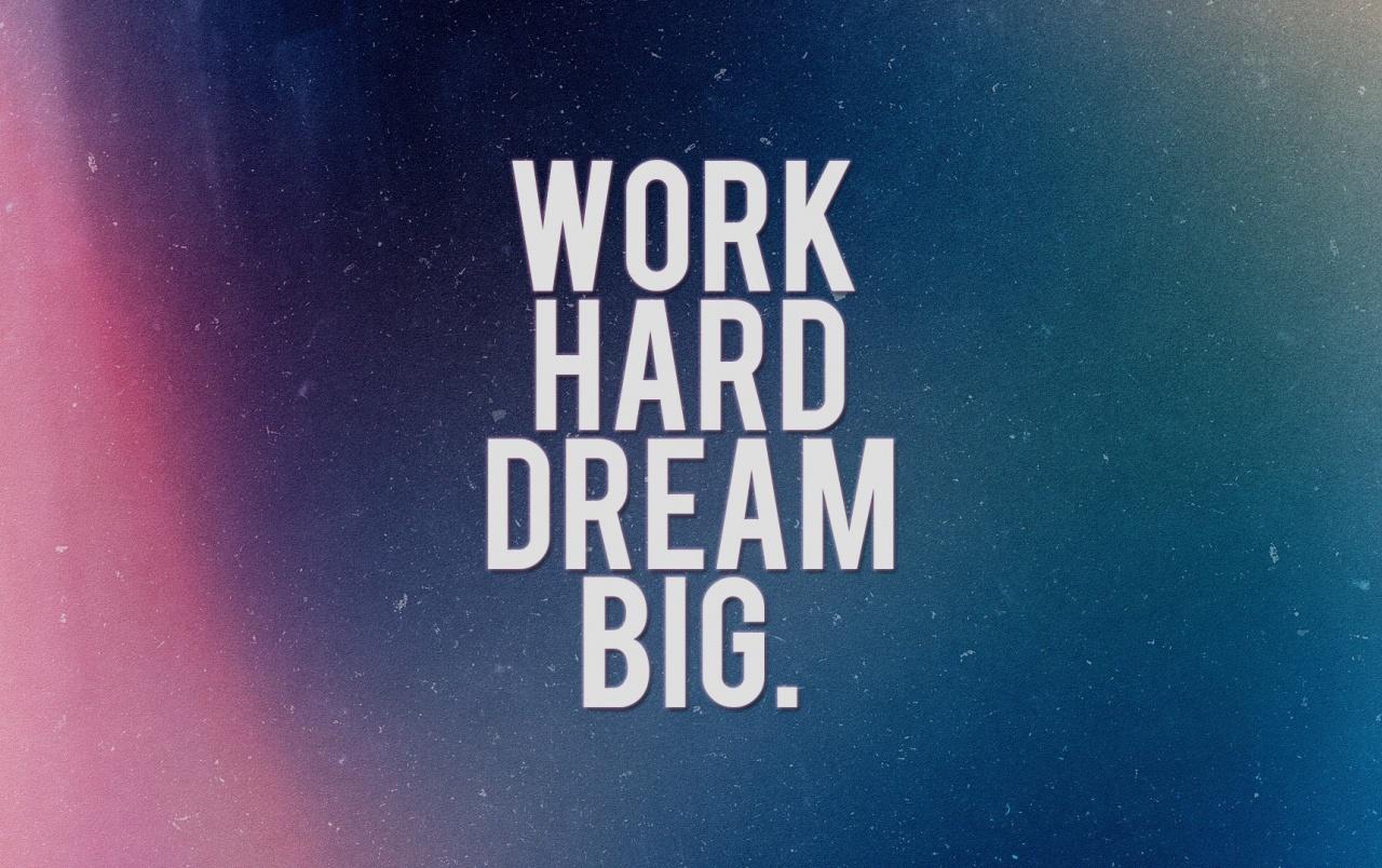 Work Hard Dream Big wallpapers Work Hard Dream Big stock photos 1280x804