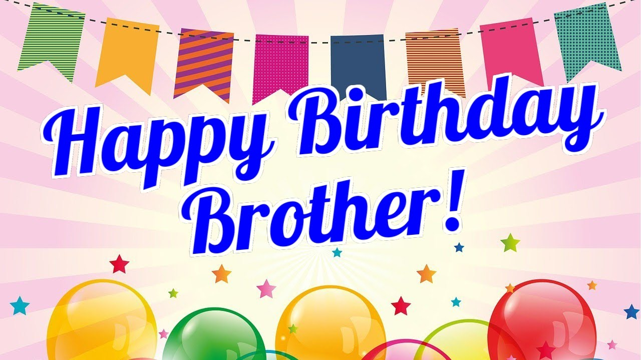 Download HD 45 Happy Birthday Images Pictures Photos for Brother 1280x719