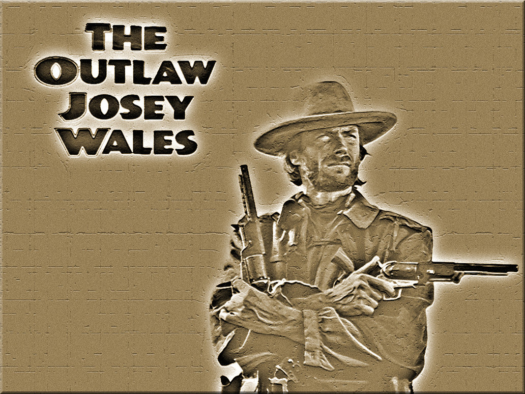 The Outlaw Josey Wales wp by SWFan1977 on deviantART 1032x774