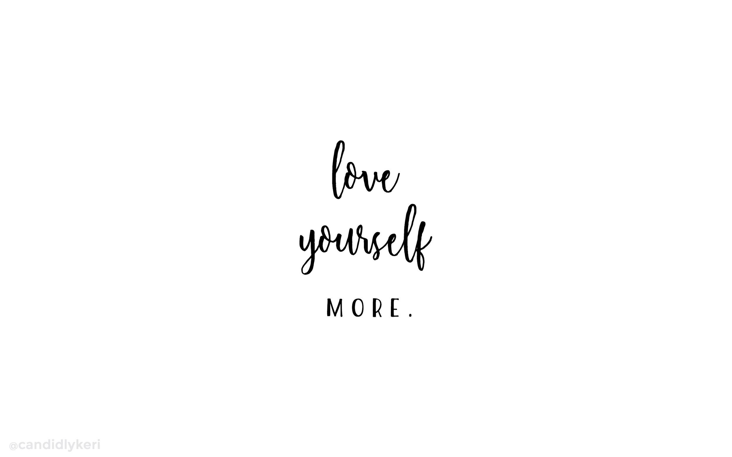 love yourself more desktop With images Aesthetic desktop 2500x1563
