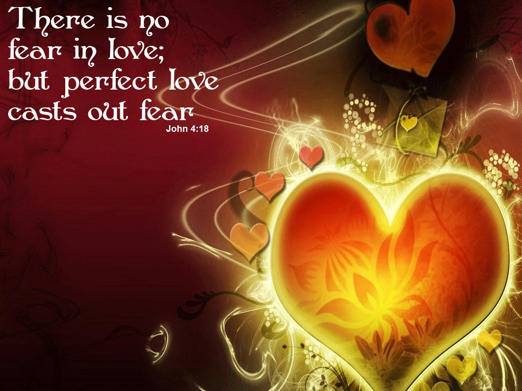 Love Cast Out Fear Wallpaper   Christian Wallpapers and Backgrounds 1024x768