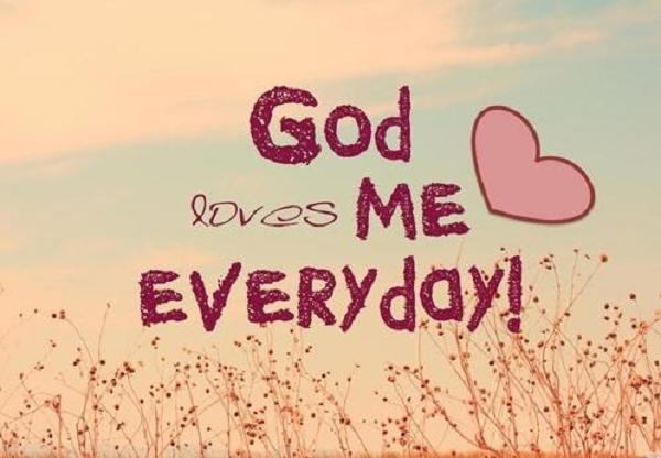 God loves me everyday 600x416