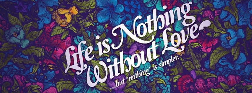 high quality Life Nothing without Love Quote Wallpaper Facebook Covers 852x315