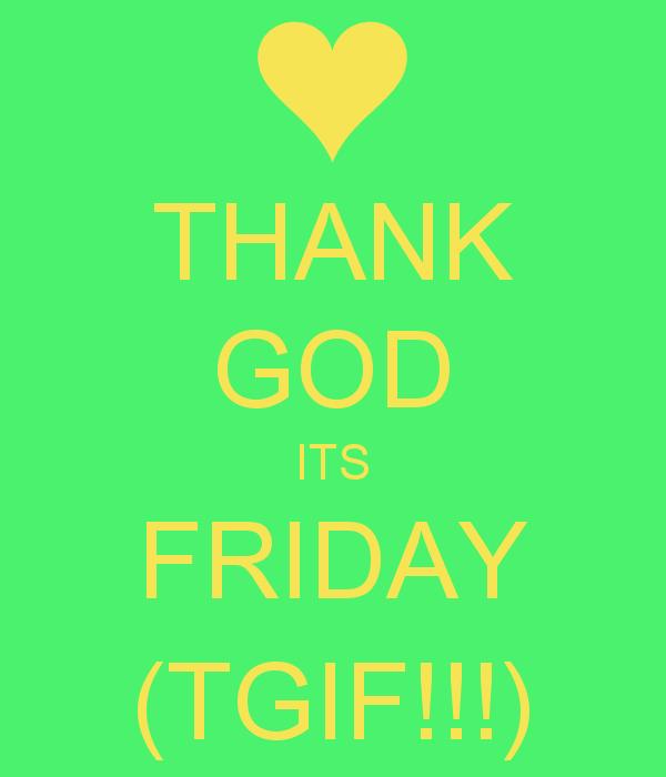 Thank God Its Friday Wallpaper Wallpapersafari