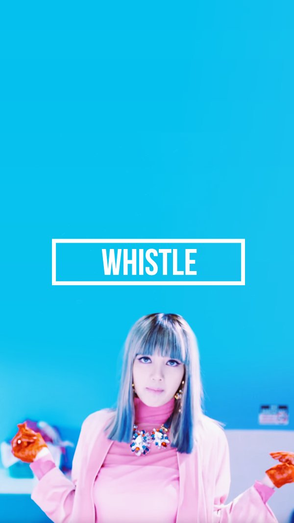 YG Lockscreen World on Twitter 090816 BLACKPINK WHISTLE Lisa 600x1067