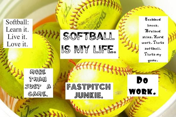 Softball is my life Softball Pinterest 600x399