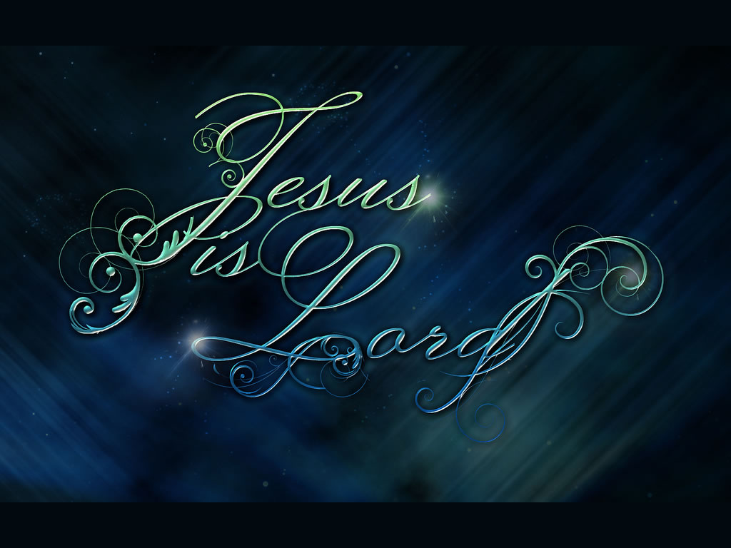 Jesus is the Lord Wallpaper   Christian Wallpapers and Backgrounds 1024x768