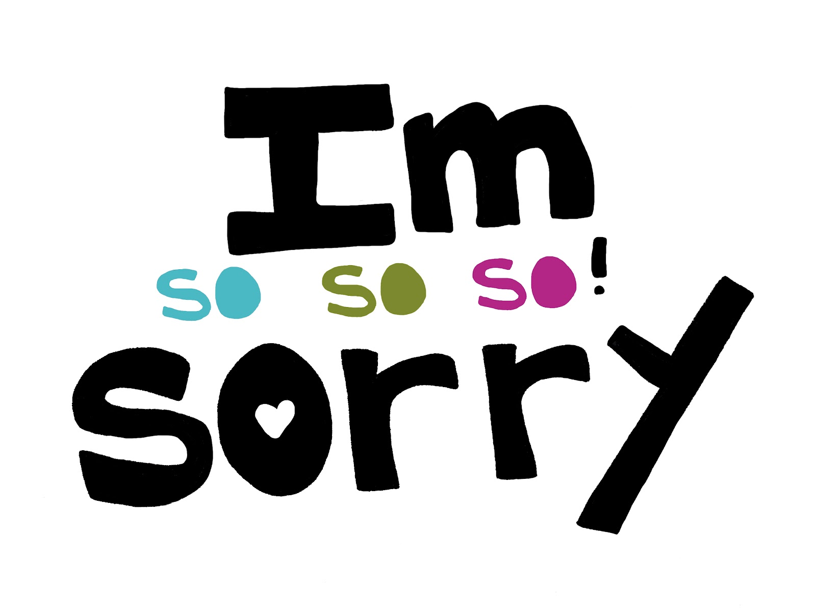 Free download sorry wallpapers for friend [1600x1204] for your