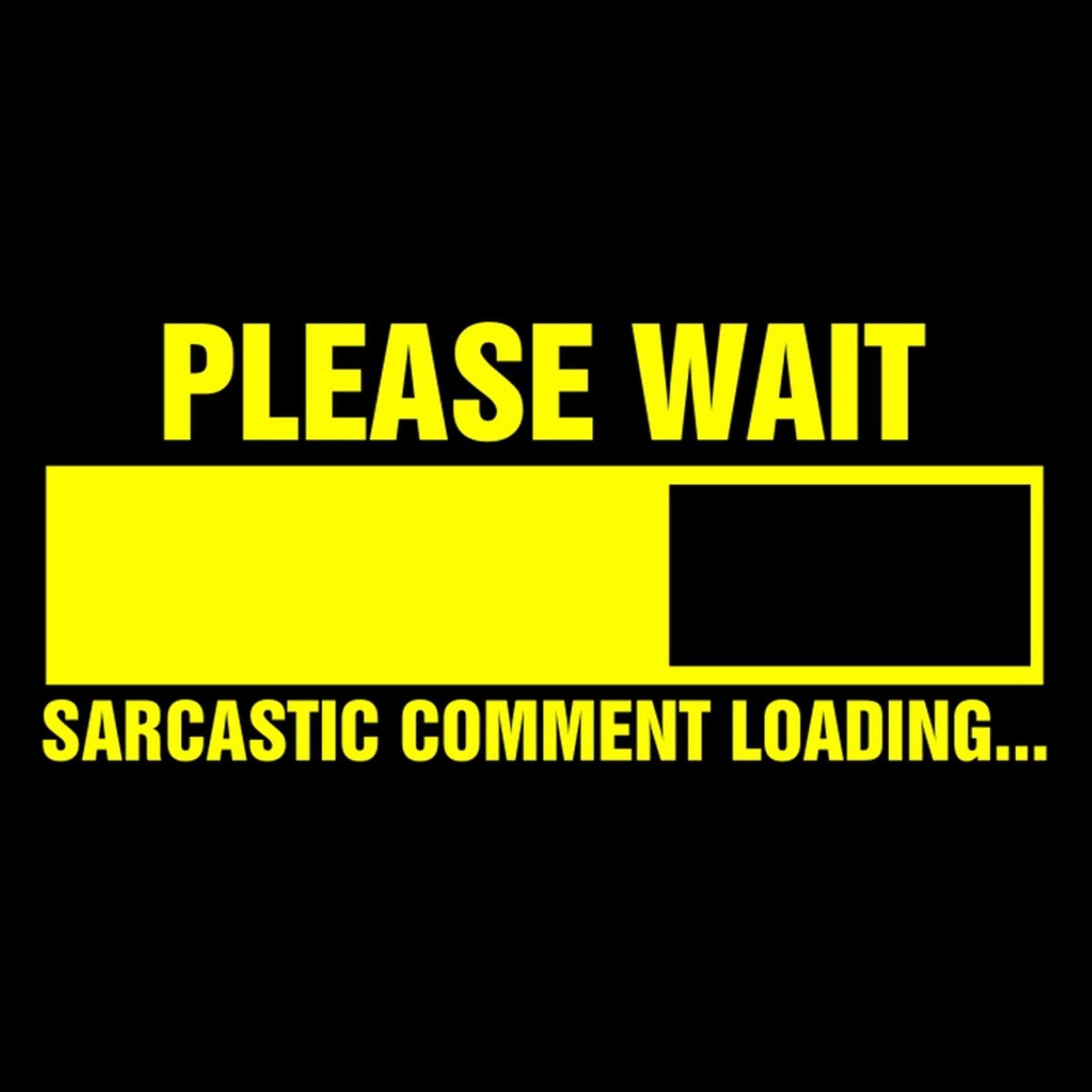 Funny Sarcastic Wallpapers 1600x1600