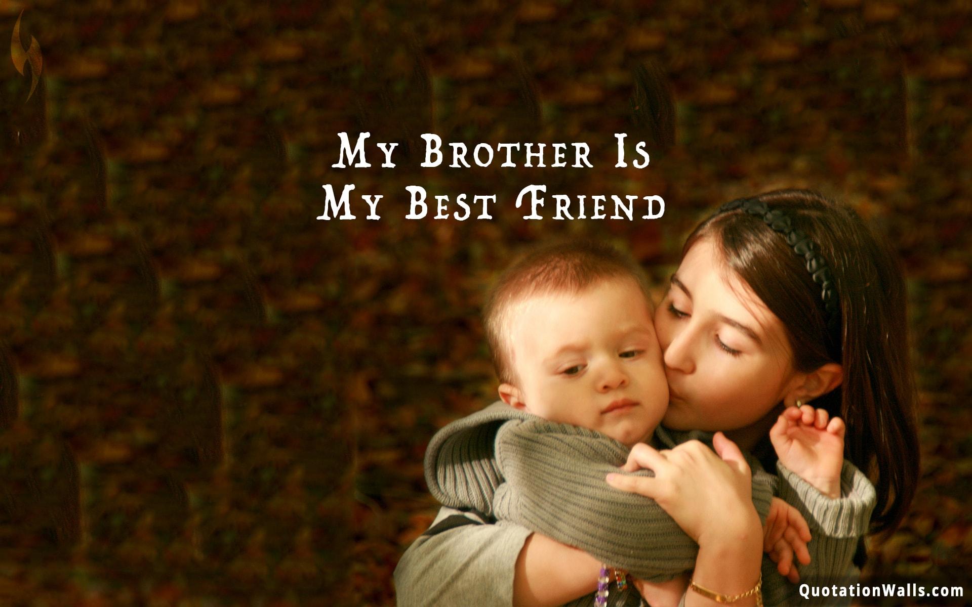 Brother Is Best Friend Love Wallpaper for Desktop 1920x1200
