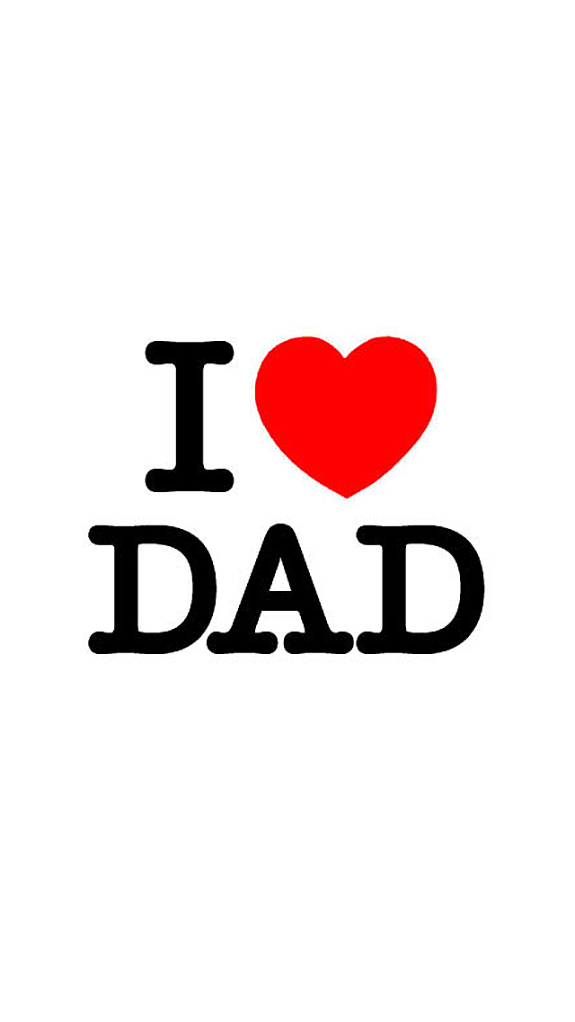 I Love Dad iPhone Wallpaper HD 640x1136