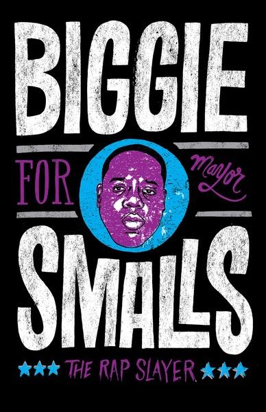 Biggie Smalls for Mayor v2 Art Print by Chris Piascik 388x600