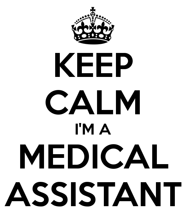 KEEP CALM IM A MEDICAL ASSISTANT   KEEP CALM AND CARRY ON Image 600x700