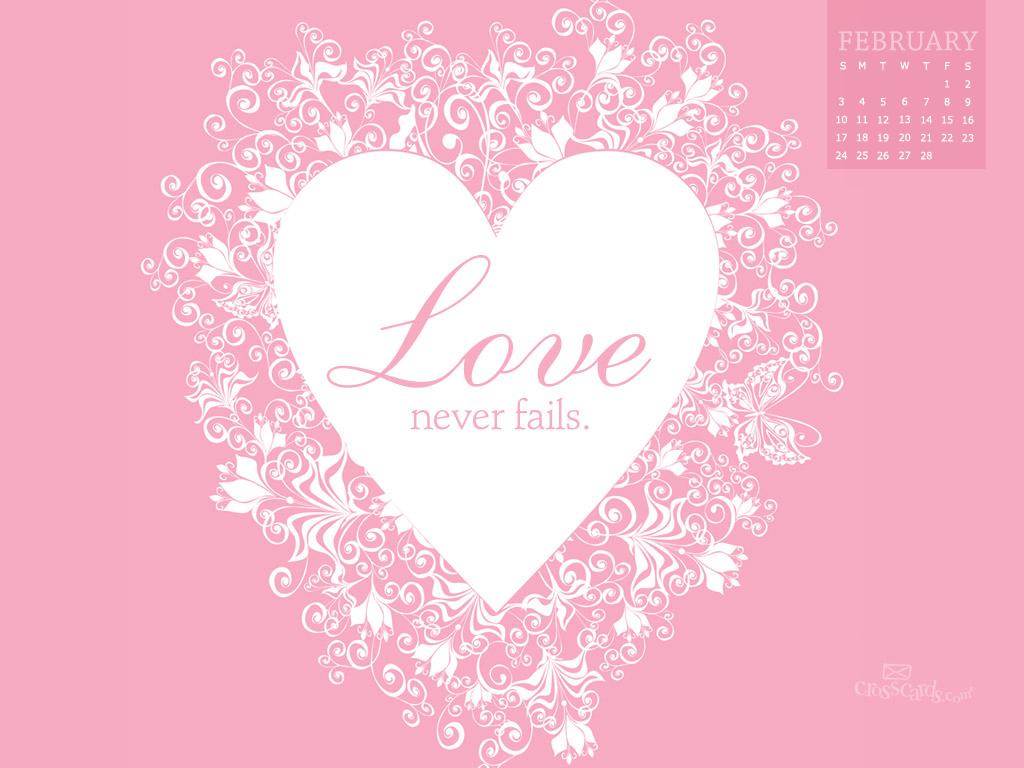 Feb 2013   Love Never Fails Desktop Calendar  Monthly Calendars 1024x768