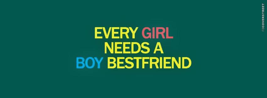Every Girl Needs A Boy Best Friend Facebook Cover 851x315