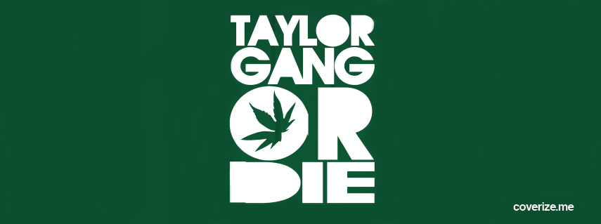 Taylor Gang or Die Facebook Cover coverizeme FREE Facebook Covers 855x319