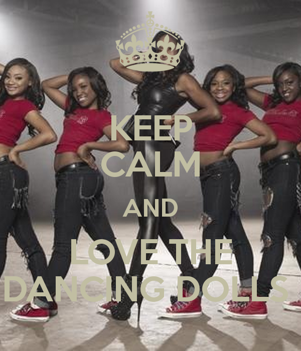 KEEP CALM AND LOVE THE DANCING DOLLS   KEEP CALM AND CARRY ON Image 600x700