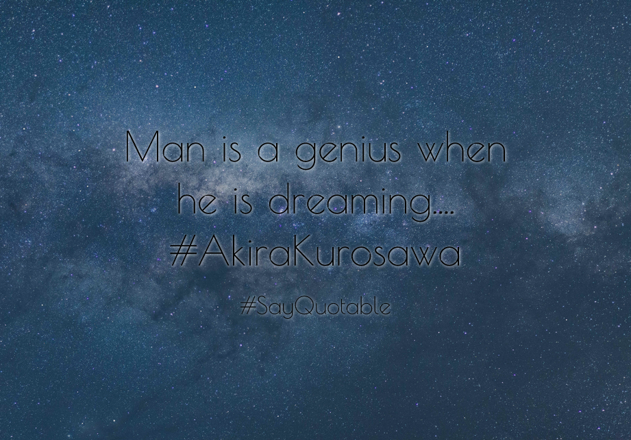Quotes about Man is a genius when he is dreaming 921x643