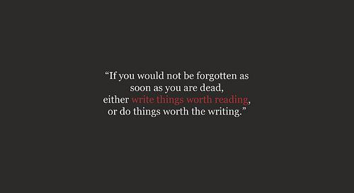 Write things worth reading desktop wallpaper Flickr   Photo Sharing 500x273