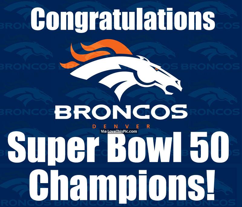 Congratulations Denver Broncos Super Bowl 50 Champions Pictures 800x685
