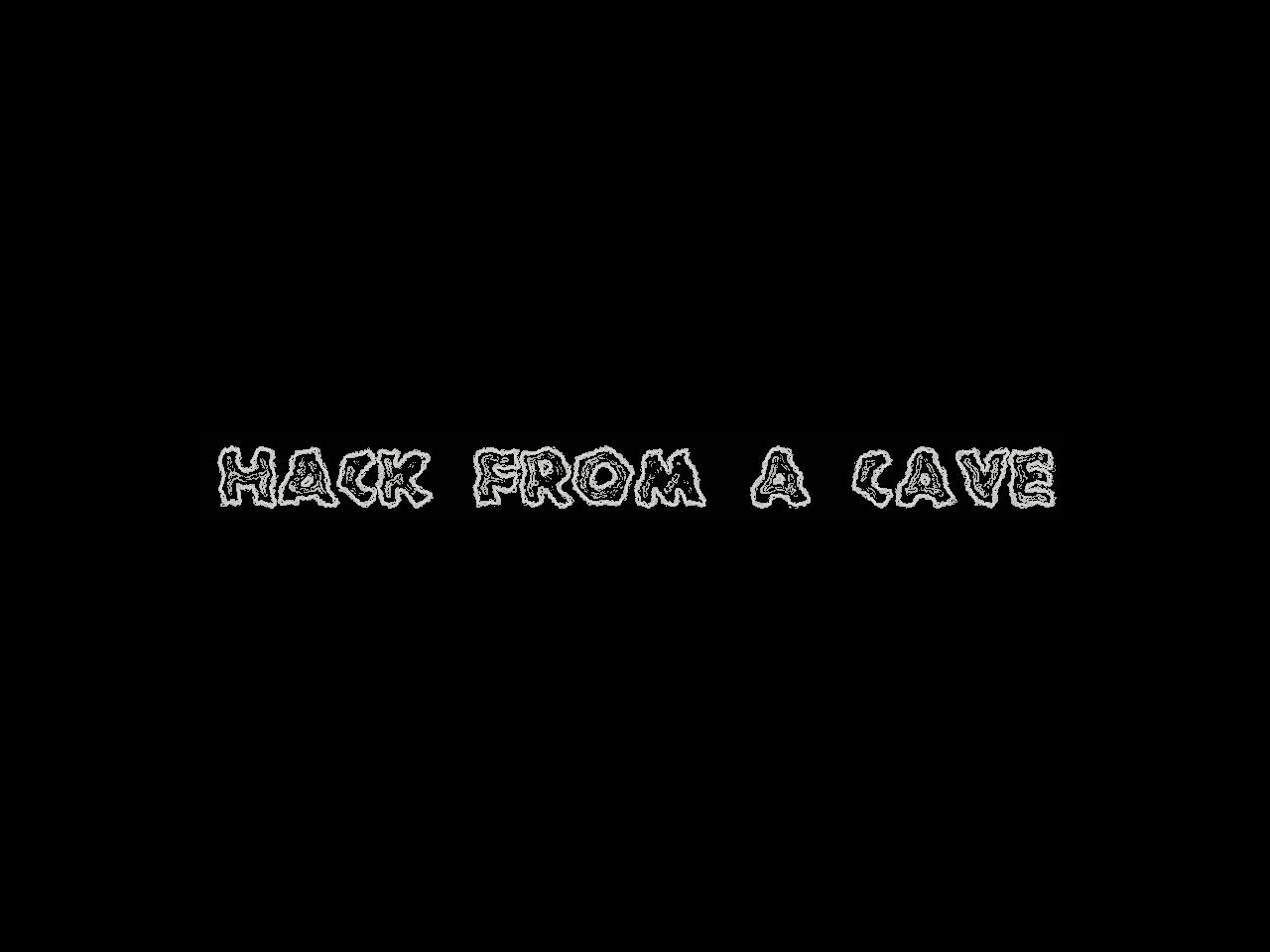 Hack From A Cave 1280x960