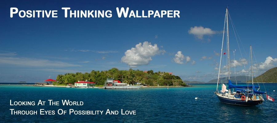 Positive Thinking Wallpapers Positive thinking wallpaper is 900x400