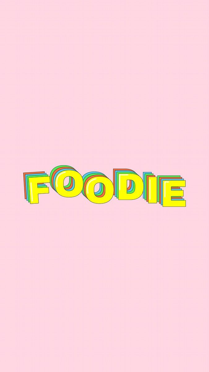 Yellow FOODIE word typography on pink image by rawpixelcom 675x1200