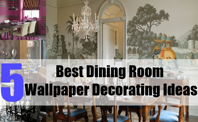 Best Dining Room Wallpaper Decorating Ideas   Tips For Dining Room 650x400
