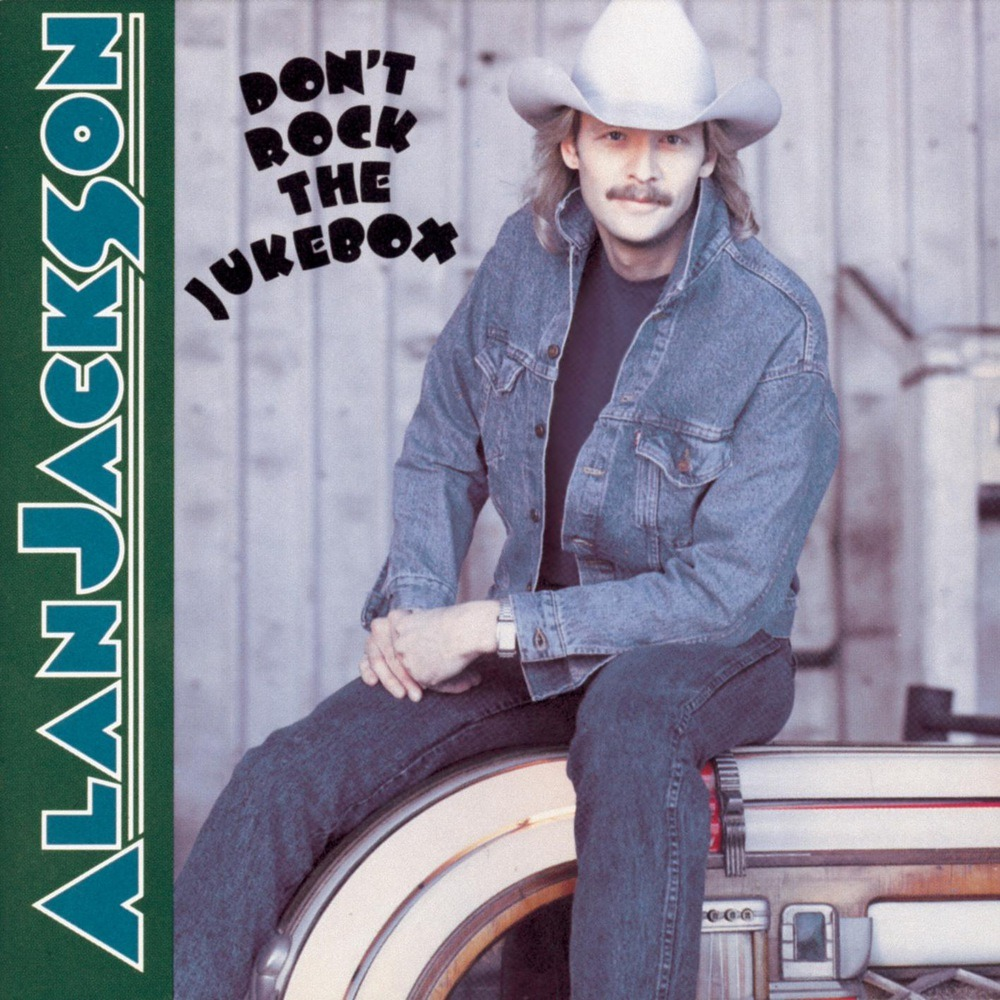 download Album Essentials Alan Jackson Dont Rock The Jukebox 1000x1000