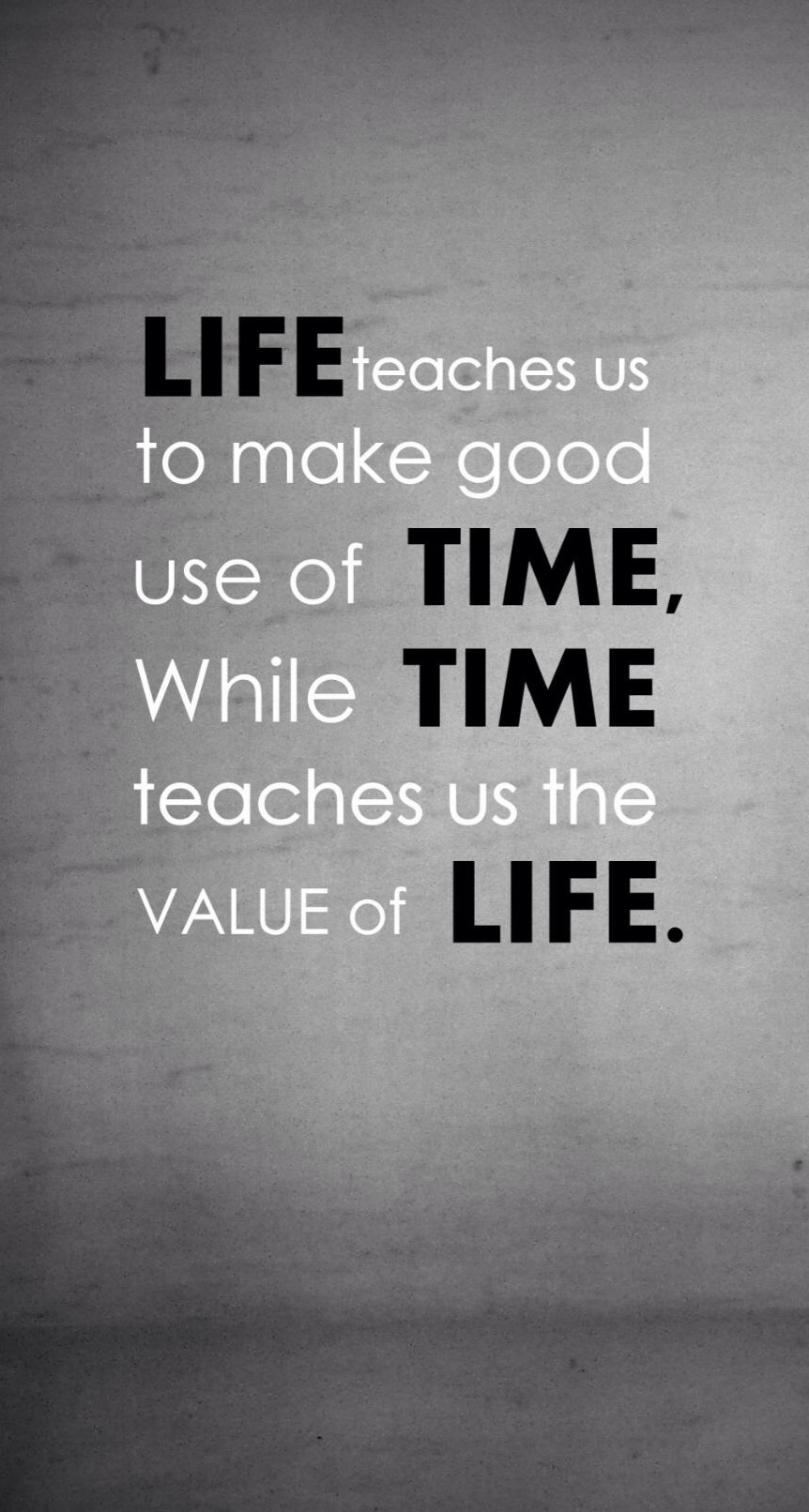 Motivational Wallpaper on Life Life teaches us to make good 862x1612