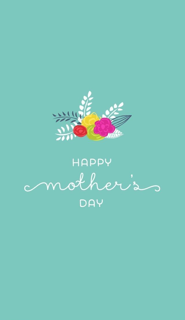 Mothers Day Wallpaper Iphone   KoLPaPer   Awesome HD Wallpapers 640x1106