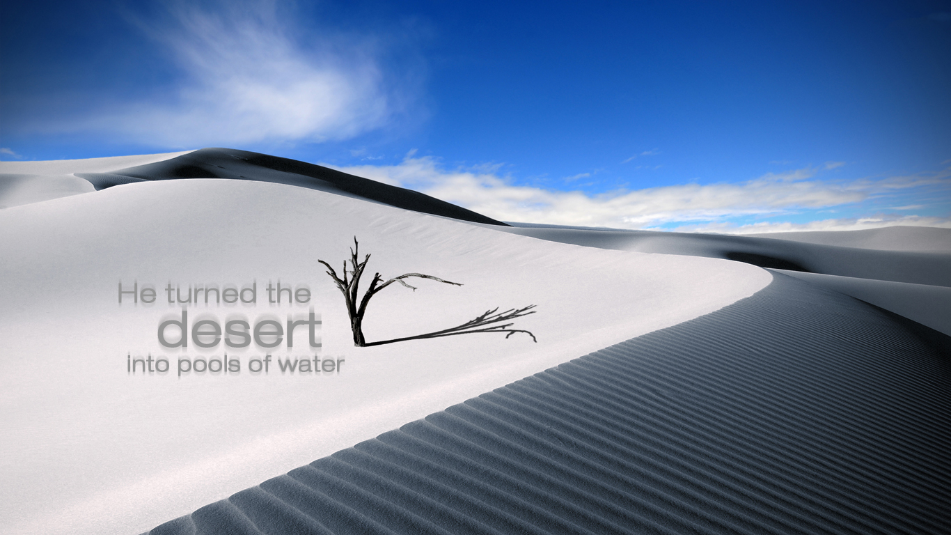 desert into pools of water and the parched ground into flowing springs 1366x768