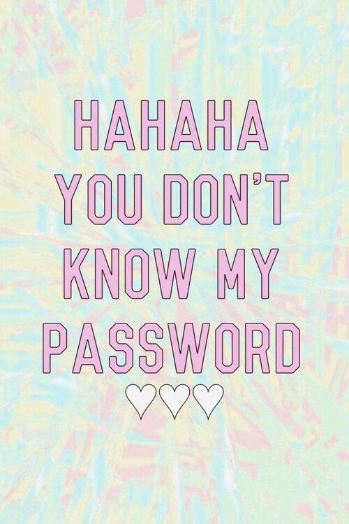Free Download Wallpaper You Dont Know My Password Wallpapers