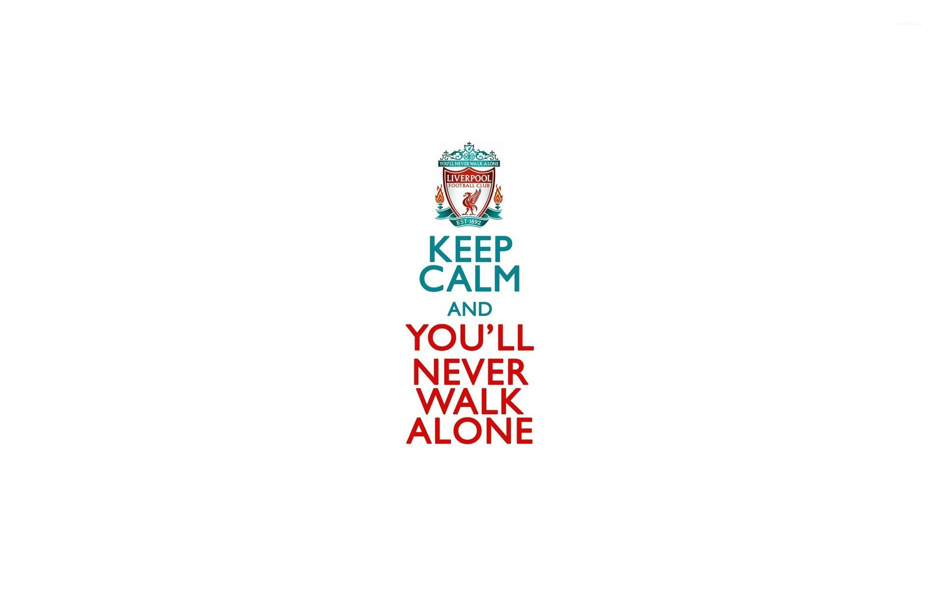 Keep Calm an youll never walk alone wallpaper 1920x1200