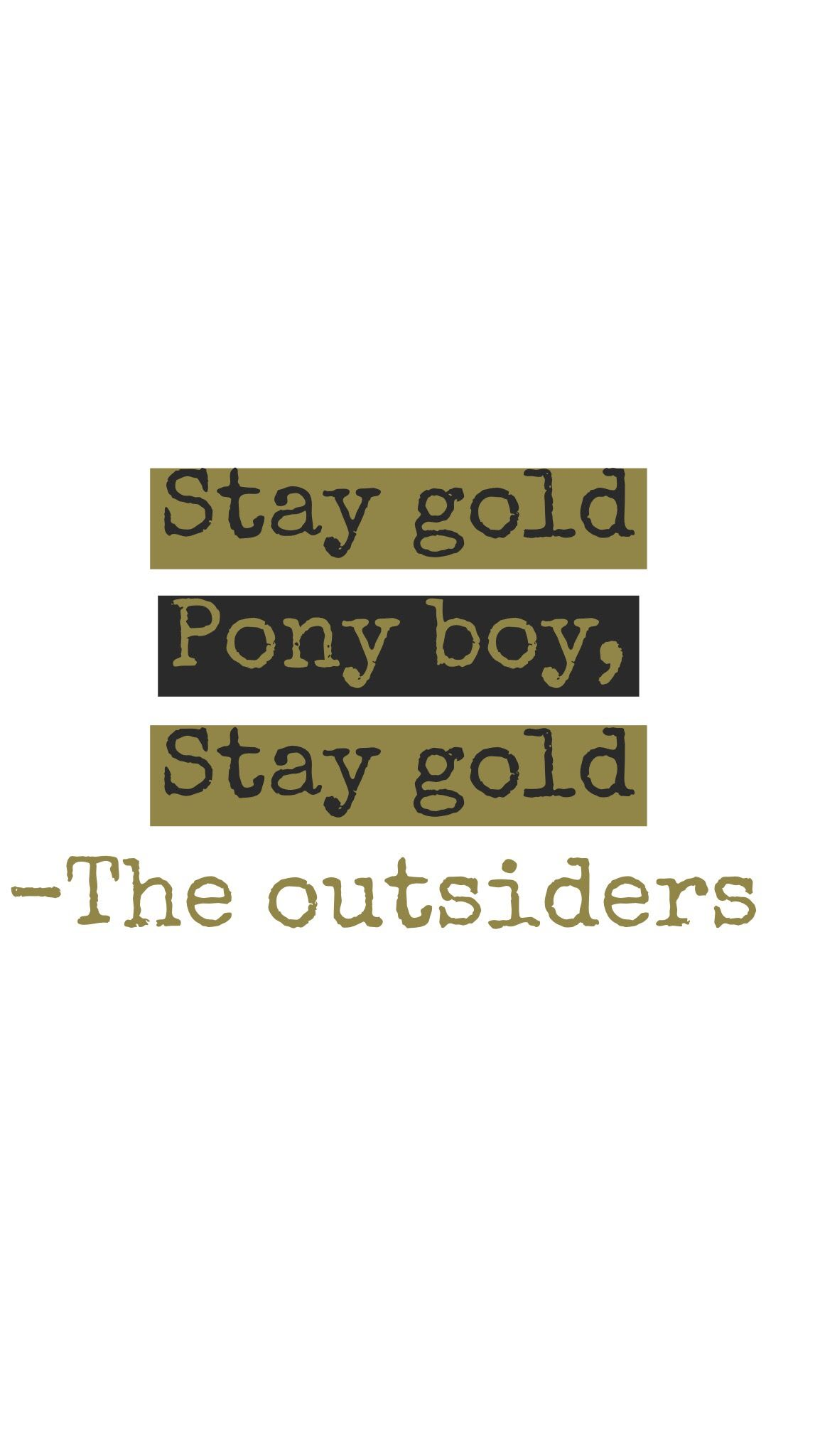 Stay gold ponyboy The outsiders Stay gold Good books 1154x2048