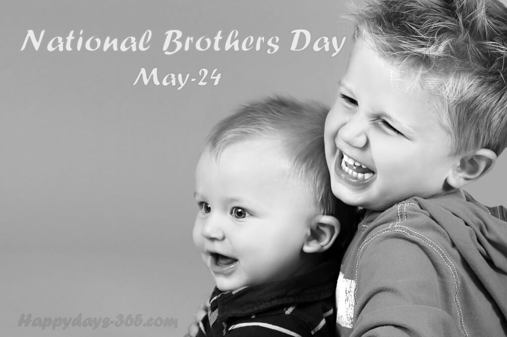 National Brothers Day   May 24 2020 Happy Days 365 1024x682
