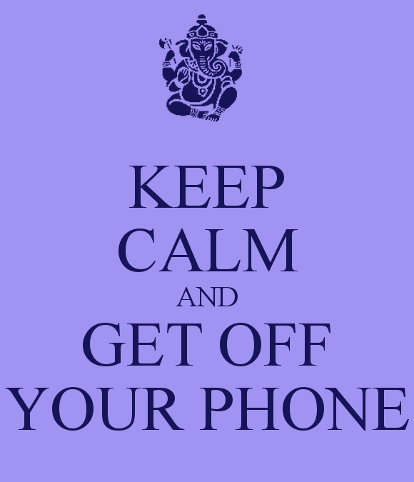 KEEP CALM AND GET OFF YOUR PHONE   KEEP CALM AND CARRY ON Image 580x675