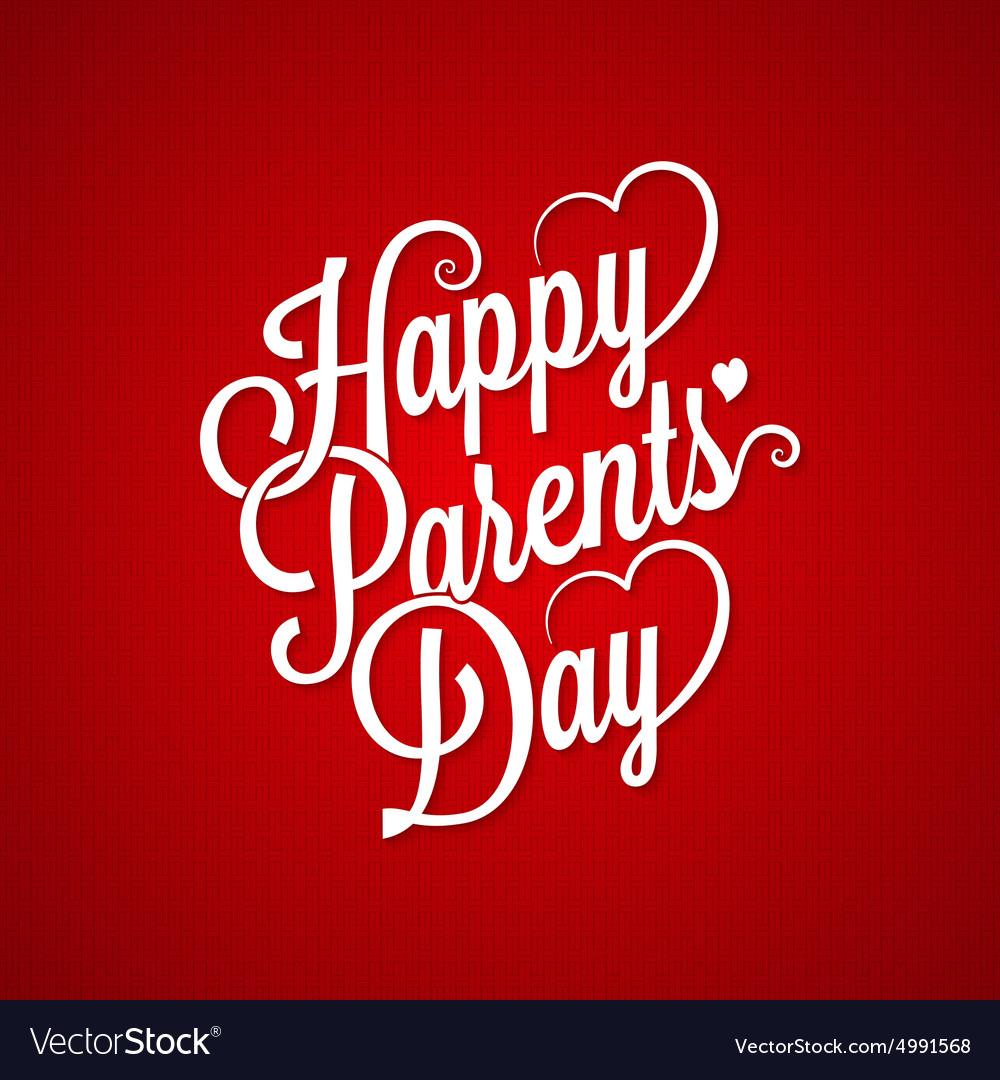Parents day vintage lettering background Vector Image 1000x1080