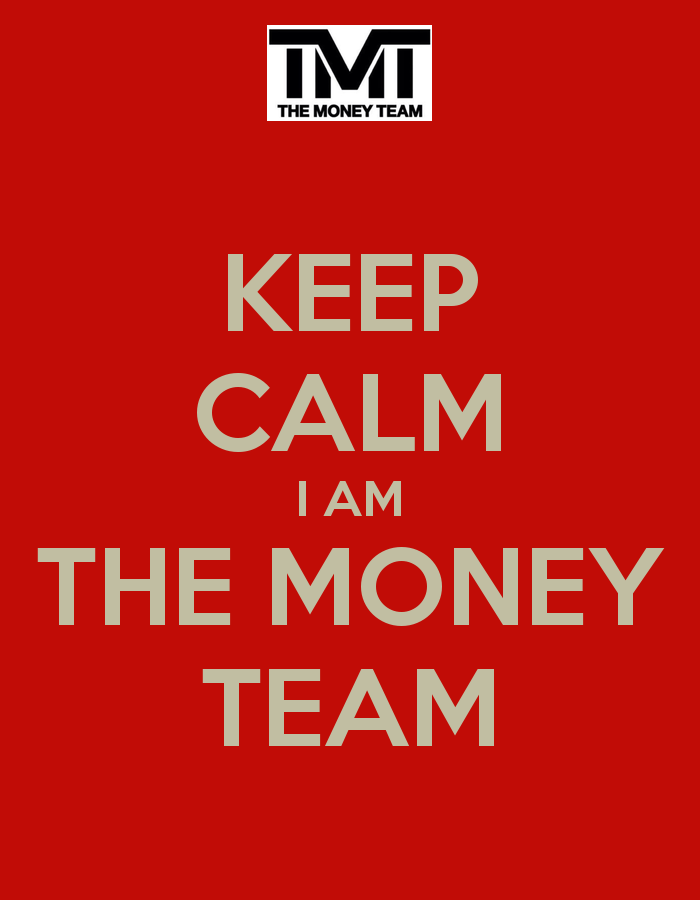 KEEP CALM I AM THE MONEY TEAM   KEEP CALM AND CARRY ON Image Generator 700x900